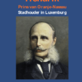 Hendrik Prins van Oranje-Nassau Stadhouder in Luxemburg